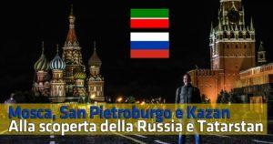 Mosca, San Pietroburgo e Kazan: alla scoperta della Russia e del Tararstan